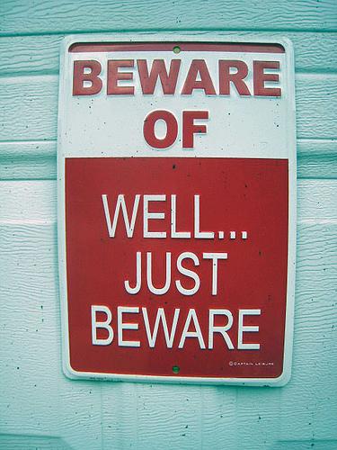 sign: beware just beware