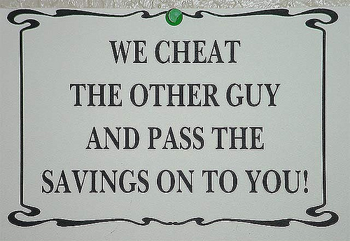 "sign in antique store saying ""we cheat..."""